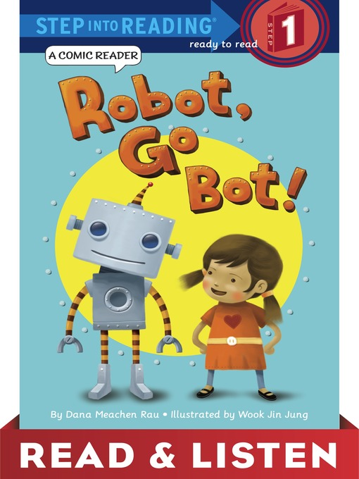 Title details for Robot, Go Bot! by Dana M. Rau - Available