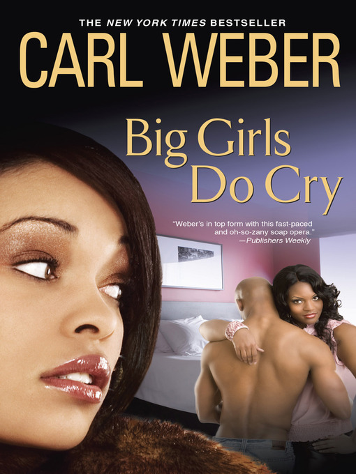 Title details for Big Girls Do Cry by Carl Weber - Wait list