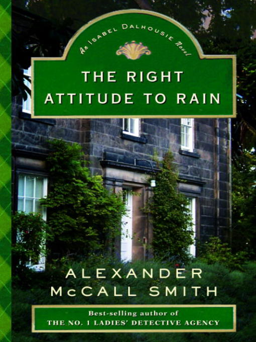 Title details for The Right Attitude to Rain by Alexander McCall Smith - Available