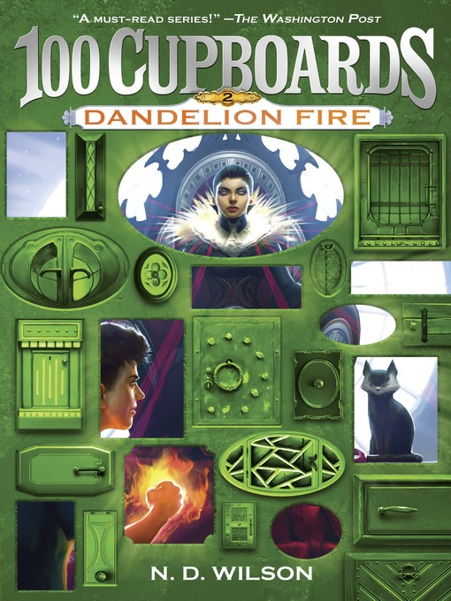 Title details for Dandelion Fire (100 Cupboards Book 2) by N. D. Wilson - Wait list