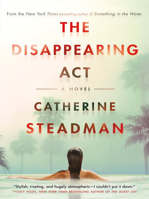 Title details for The Disappearing Act by Catherine Steadman - Wait list