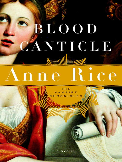 Title details for Blood Canticle by Anne Rice - Available