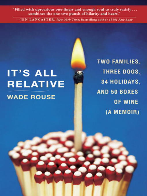Title details for It's All Relative by Wade Rouse - Available