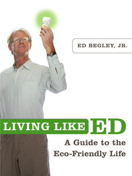 Title details for Living Like Ed by Ed Begley, Jr. - Wait list