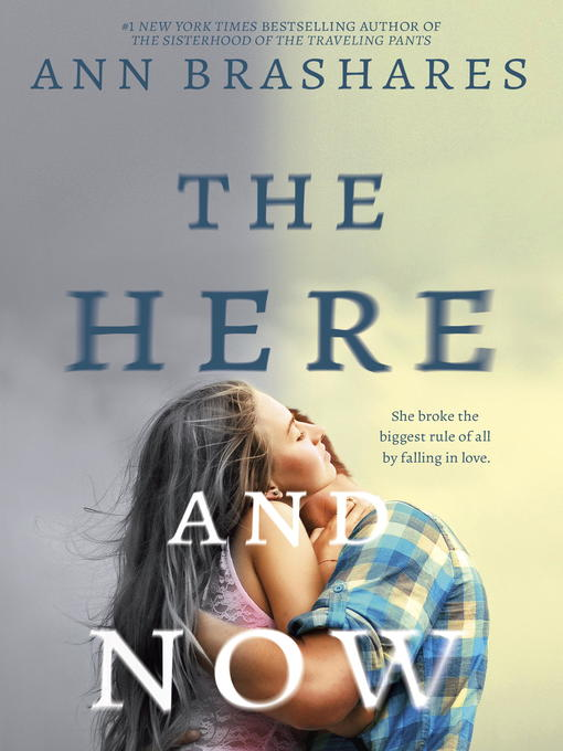 Title details for The Here and Now by Ann Brashares - Available