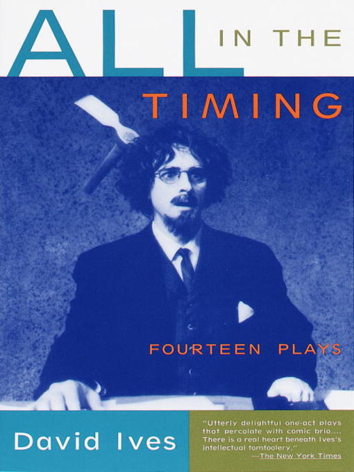 Title details for All in the Timing by David Ives - Available