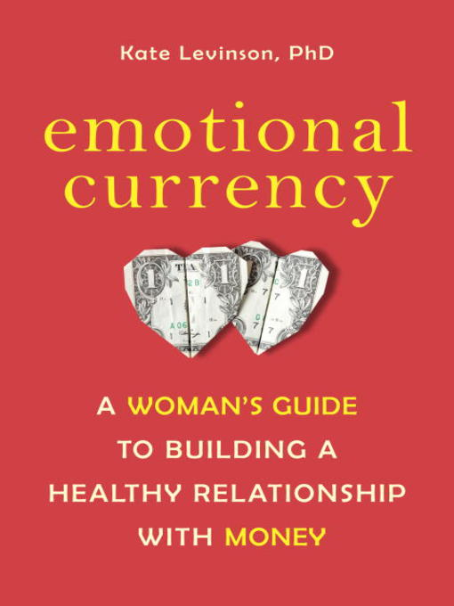 Title details for Emotional Currency by Kate Levinson, Ph.D. - Wait list