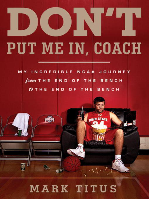 Title details for Don't Put Me In, Coach by Mark Titus - Available