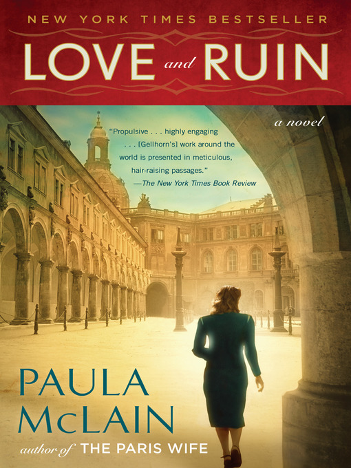 Title details for Love and Ruin by Paula McLain - Available