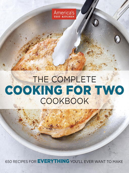 Title details for The Complete Cooking for Two Cookbook by America's Test Kitchen - Wait list