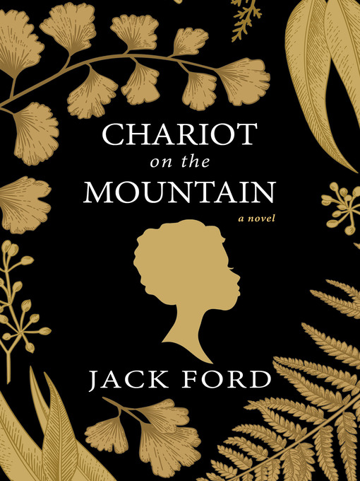 Title details for Chariot on the Mountain by Jack Ford - Available