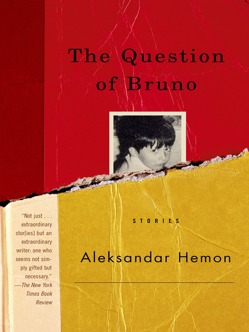 Title details for The Question of Bruno by Aleksandar Hemon - Available