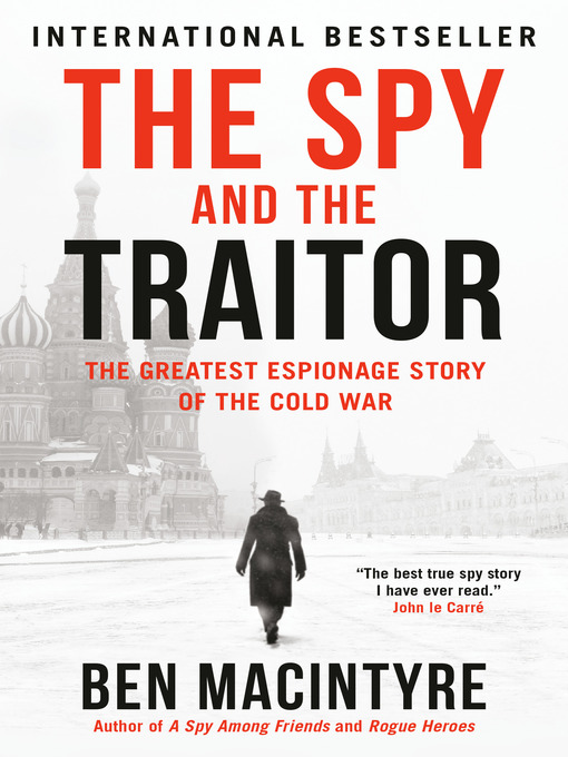 Title details for The Spy and the Traitor by Ben Macintyre - Wait list