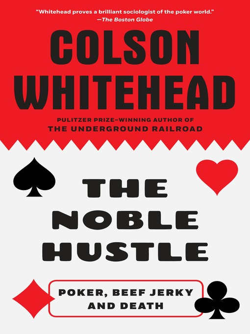 Title details for The Noble Hustle by Colson Whitehead - Available