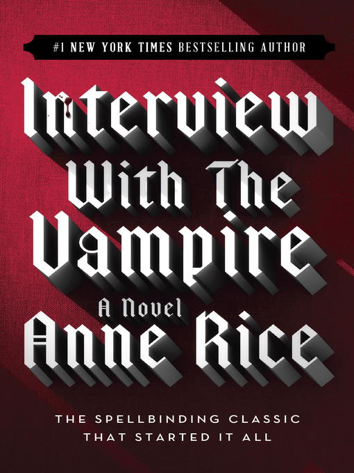 Title details for Interview with the Vampire by Anne Rice - Wait list