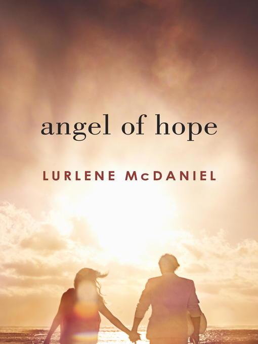 Title details for Angel of Hope by Lurlene McDaniel - Wait list