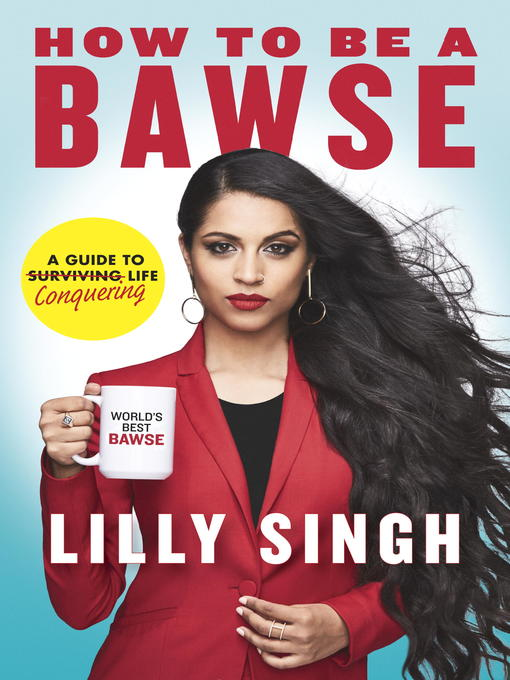 Title details for How to Be a Bawse by Lilly Singh - Available