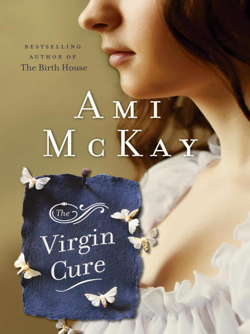 Title details for The Virgin Cure by Ami McKay - Available