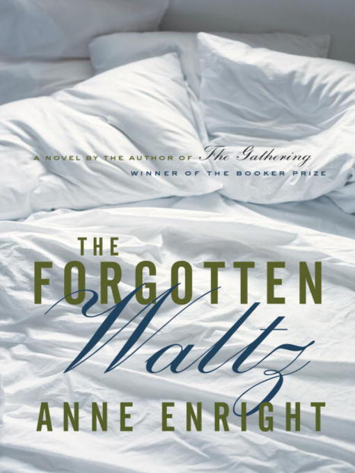 Title details for The Forgotten Waltz by Anne Enright - Available