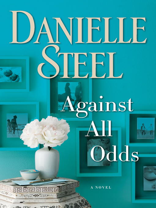 Title details for Against All Odds by Danielle Steel - Wait list