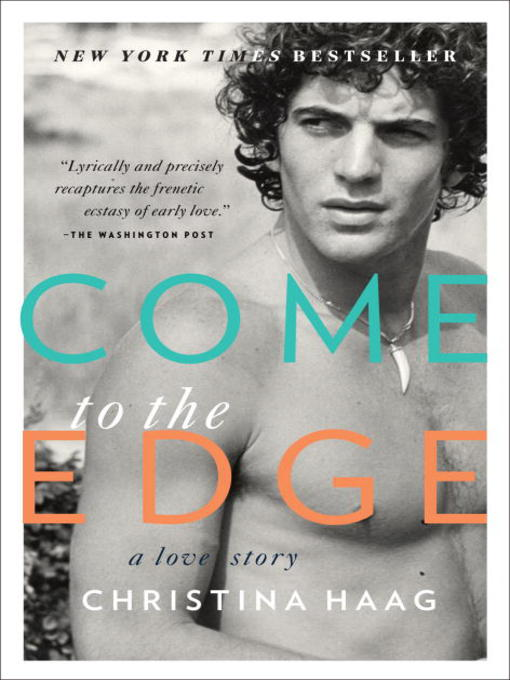 Title details for Come to the Edge by Christina Haag - Available