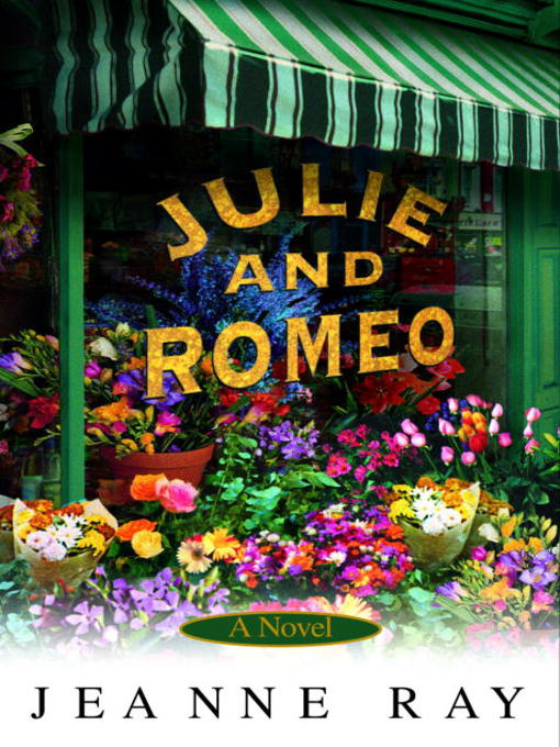 Title details for Julie and Romeo by Jeanne Ray - Available