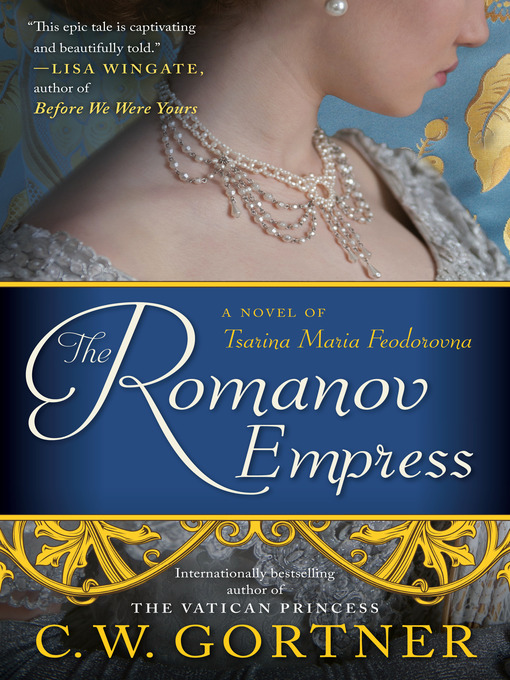 Title details for The Romanov Empress by C.  W. Gortner - Wait list