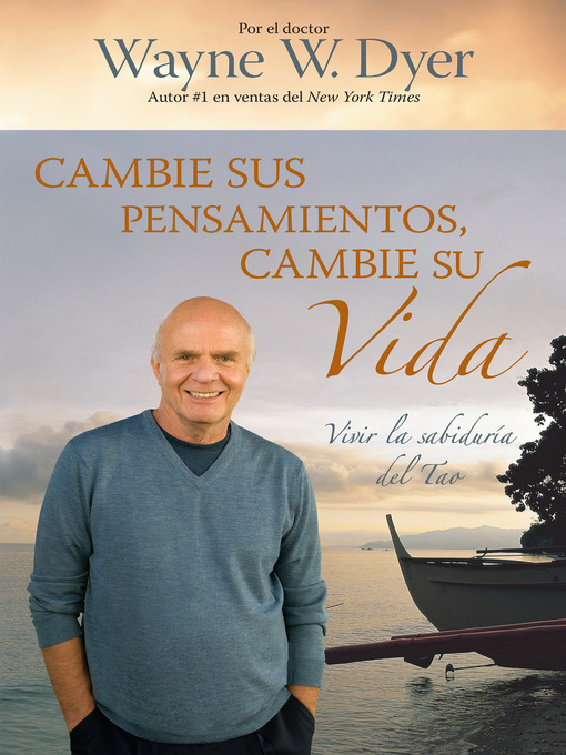 Title details for Cambie Sus Pensamientos, Cambie Su Vida by Wayne W. Dyer, Dr. - Available