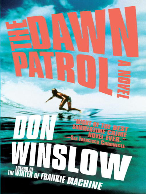 Title details for Dawn Patrol by Don Winslow - Available