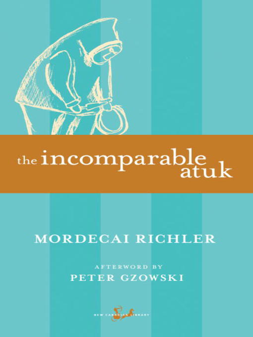 Title details for The Incomparable Atuk by Mordecai Richler - Available