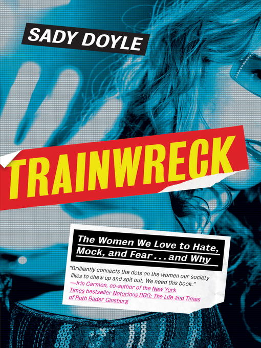 Title details for Trainwreck by Sady Doyle - Available