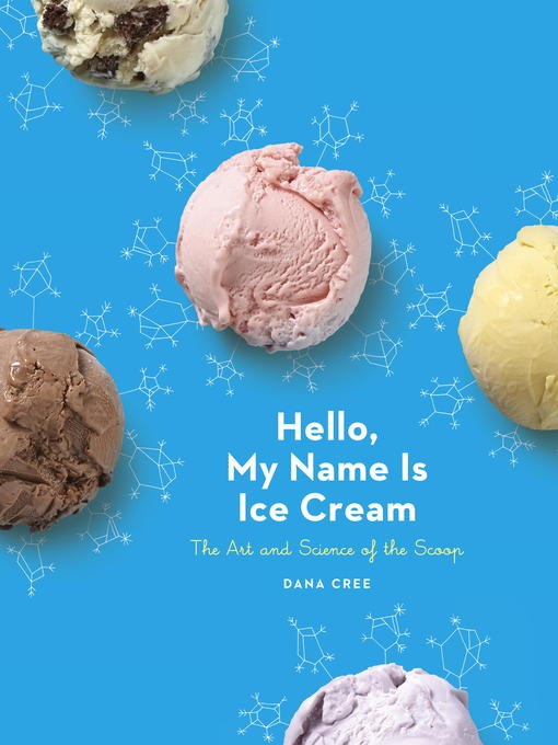 Title details for Hello, My Name Is Ice Cream by Dana Cree - Available