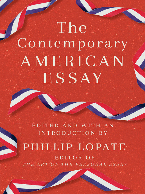 Title details for The Contemporary American Essay by Phillip Lopate - Available