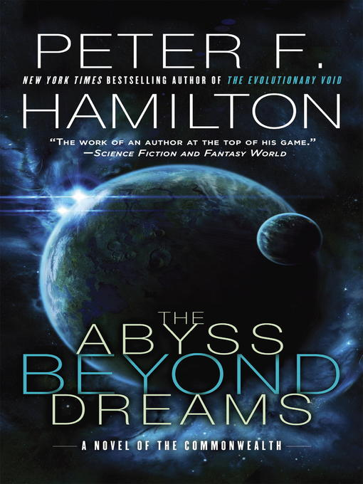 Title details for The Abyss Beyond Dreams by Peter F. Hamilton - Available