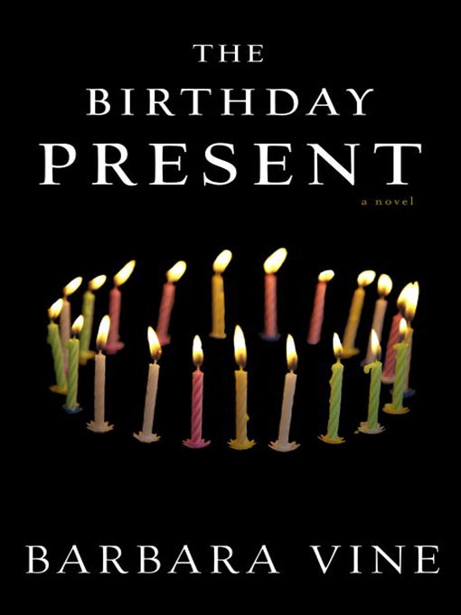 Title details for The Birthday Present by Barbara Vine - Available