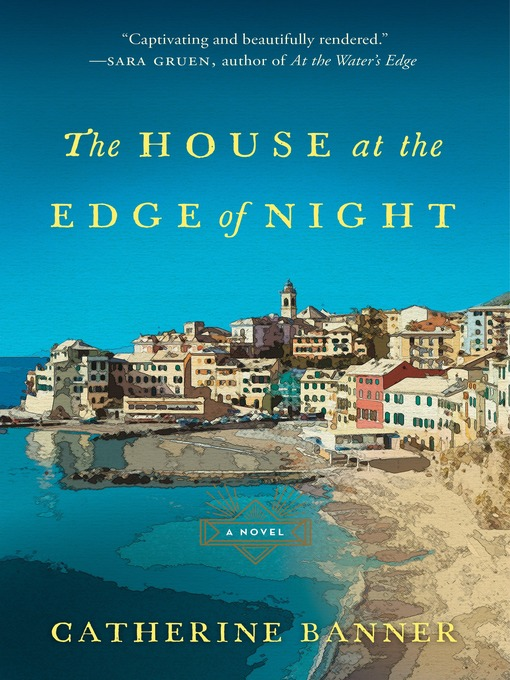 Title details for The House at the Edge of Night by Catherine Banner - Available