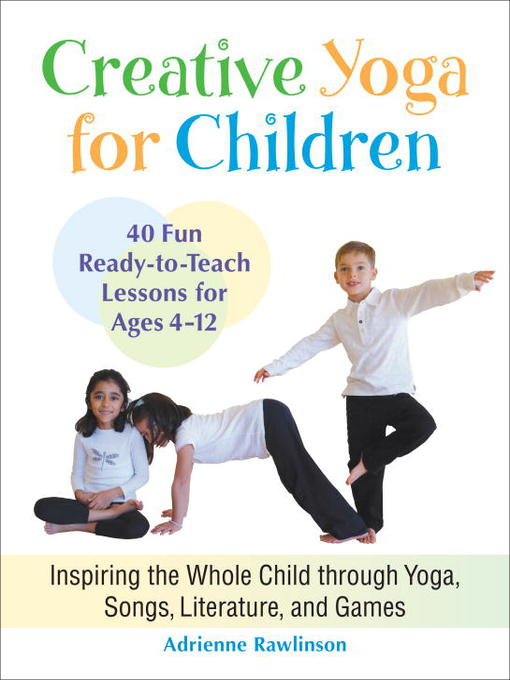 Title details for Creative Yoga for Children by Adrienne Rawlinson - Wait list