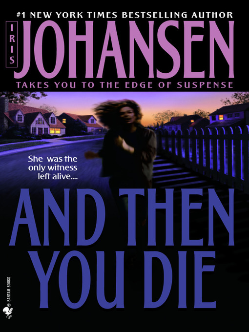 Title details for And Then You Die by Iris Johansen - Wait list