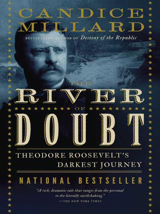 Title details for The River of Doubt by Candice Millard - Available