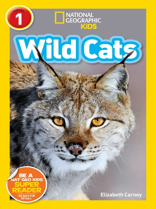 Title details for National Geographic Readers: Wild Cats by Elizabeth Carney - Available