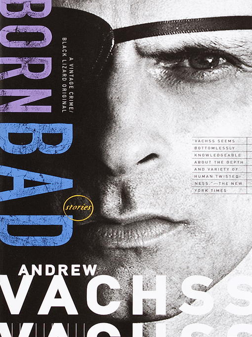 Title details for Born Bad by Andrew Vachss - Available