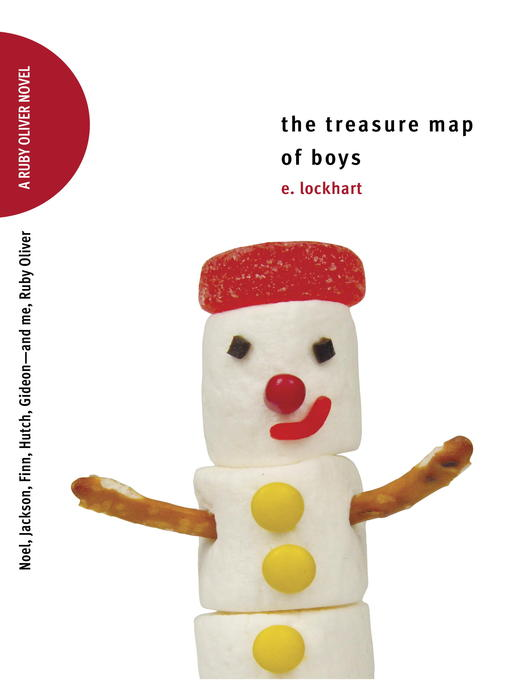 Title details for The Treasure Map of Boys: Noel, Jackson, Finn, Hutch, Gideon—and Me, Ruby Oliver by E. Lockhart - Available
