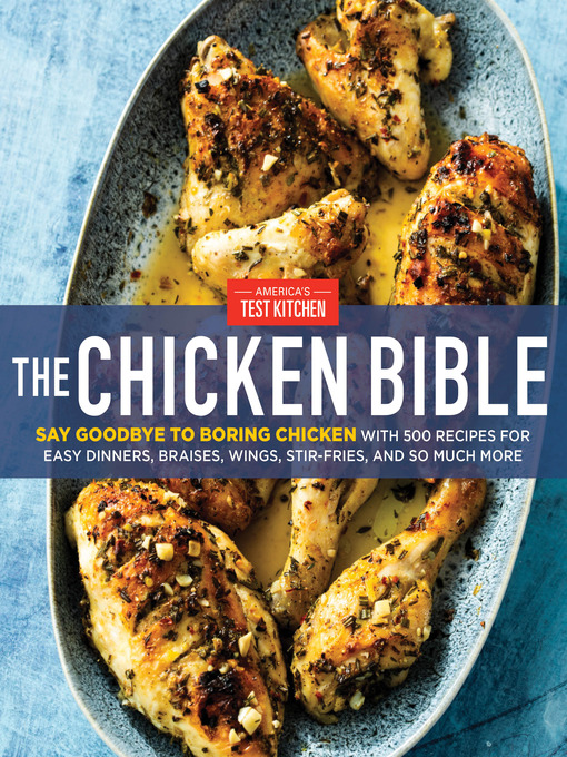 Title details for The Chicken Bible by America's Test Kitchen - Available