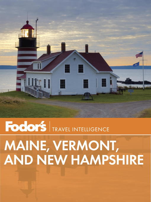 Title details for Fodor's Maine, Vermont, and New Hampshire by Fodor's Travel Guides - Available