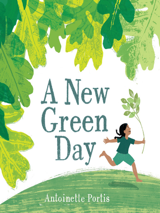 Title details for A New Green Day by Antoinette Portis - Wait list
