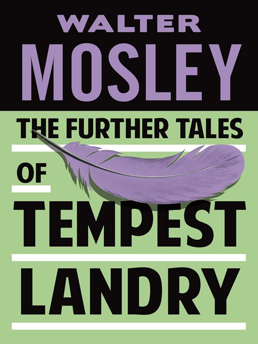 Title details for The Further Tales of Tempest Landry by Walter Mosley - Available