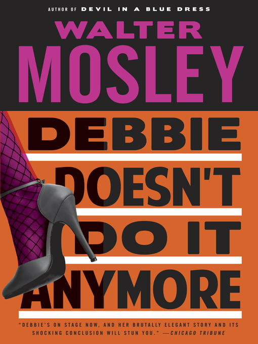 Title details for Debbie Doesn't Do It Anymore by Walter Mosley - Available