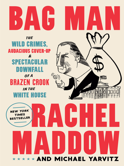 Title details for Bag Man by Rachel Maddow - Wait list
