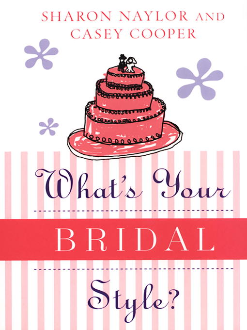Title details for What's Your Bridal Style? by Casey Cooper - Available