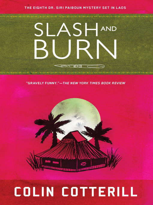 Title details for Slash and Burn by Colin Cotterill - Available
